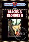 Blacks & Blondes 8