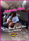 Mistress Real - Wrestling With The Houseboy