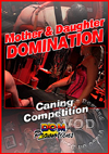 Mother & Daughter Domination - Caning Competition