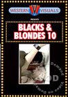Blacks & Blondes 10
