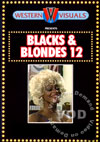 Blacks & Blondes 12