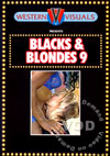 Blacks & Blondes 9