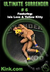 Ultimate Surrender #6 Featuring Isis Love & Yellow Kitty