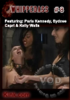 Whipped Ass #8 Featuring Paris Kennedy, Sydnee Capri & Kelly Wells