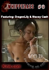 Whipped Ass #9 Featuring DragonLily & Stacey Cash