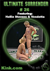 Ultimate Surrender #26 Featuring Hollie Stevens & Vendetta