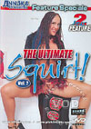 The Ultimate Squirt! Vol. 2
