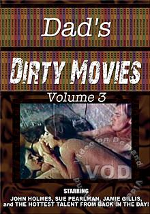 My Dad's Dirty Movies - Volume 3