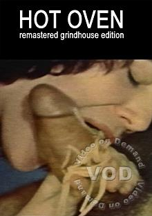 The Hot Oven - Remastered Grindhouse Edition