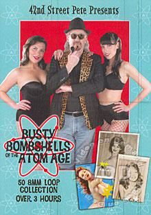 42nd Street Pete's Busty Bombshells Of The Atom Age (Loops 25-49)