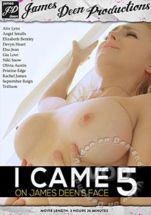 I Came On James Deen's Face 5
