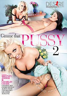 Gimme That Pussy 2