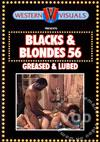 Blacks & Blondes 56 - Greased & Lubed