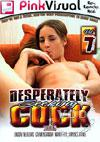 Desperately Seeking Cock Vol. 7