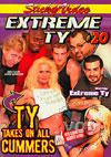 Extreme Ty #20 - Ty Takes On All Cummers
