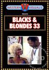 Blacks & Blondes 33
