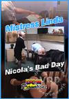 Mistress Linda - Nicola's Bad Day