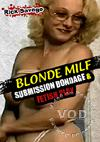 Blonde MILF Submission Bondage & Fetish Play