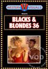 Blacks & Blondes 36