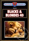 Blacks & Blondes 40