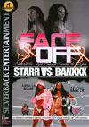 Face Off - Starr Vs. Banxxx