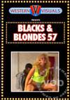Blacks & Blondes 57