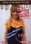 Cake2Mouth Volume 12 - On Location: Hard Deep Stroking Action