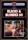 Blacks & Blondes 60