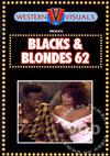 Blacks & Blondes 62