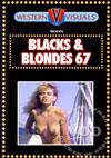 Blacks & Blondes 67