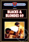 Blacks & Blondes 69