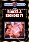 Blacks & Blondes 71