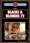 Blacks & Blondes 72