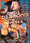 Debi Diamond: The Nasty Years