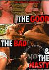 The Good, The Bad & The Nasty