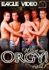 What An Orgy! Vol. 1