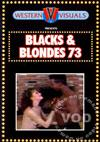 Blacks & Blondes 73
