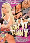 Takin' It To Tawny
