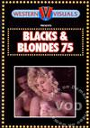 Blacks & Blondes 75