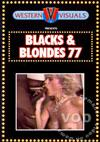 Blacks & Blondes 77