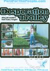 Desperation Trolley