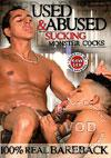 Used & Dominated - Sucking Monster Cocks