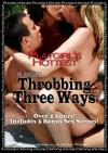 Throbbing Three Ways