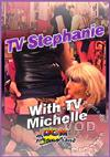 TV Stephanie With TV Michelle