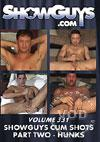 ShowGuys Volume 331: ShowGuys Cum Shots Part Two - Hunks