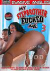 My Stepbrother Fucked Me 3