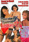 Chocolate Flavored Lesbians 2