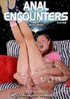 Anal Encounters Of The Best Kind - Part 1