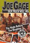 Joe Gage Sex Files Vol. 5 - The Night Before The Wedding