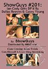 ShowGuys #201: Ian Cody Gets DP'd By Dallas Reeves & Casey Young